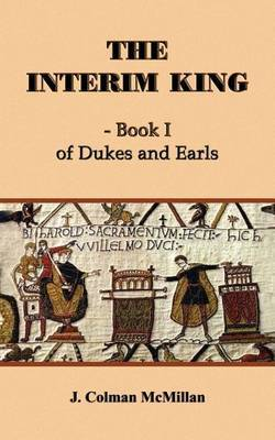 The Interim King: Bk 1 by J. Colman McMillan image