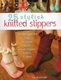 25 Stylish Knitted Slippers by Rae Blackledge