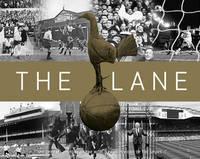 The Lane by Tottenham Hotspur
