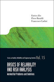 Basics Of Reliability And Risk Analysis: Worked Out Problems And Solutions by Piero Baraldi