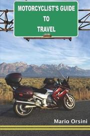 Motorcyclist's Guide to Travel by Mario Orsini image