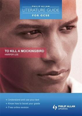 Philip Allan Literature Guide (for GCSE): To Kill a Mockingbird by Susan Elkin image
