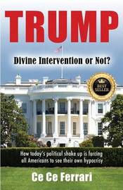 Trump Divine Intervention or Not? by Ce Ce Ferrari image