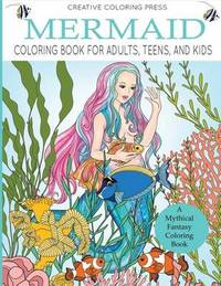 Mermaid Coloring Book for Adults, Teens, and Kids by Creative Coloring