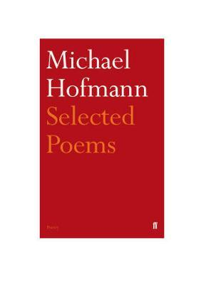 Selected Poems by Michael Hofmann