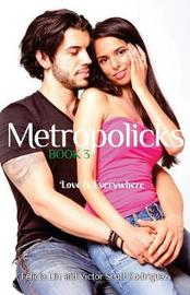 Metropolicks Book 3 by Victor Scott Rodriguez