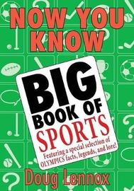 Now You Know Big Book of Sports by Doug Lennox