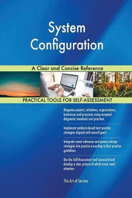 System Configuration a Clear and Concise Reference by Gerardus Blokdyk image