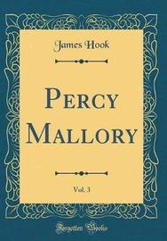 Percy Mallory, Vol. 3 (Classic Reprint) by James Hook image