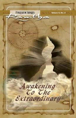 Awakening to the Extraordinary by Ramtha Ramtha