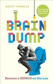 Brain Dump by Geoff Tibballs