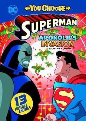 Superman: Apokolips Invasion by Matthew K Manning