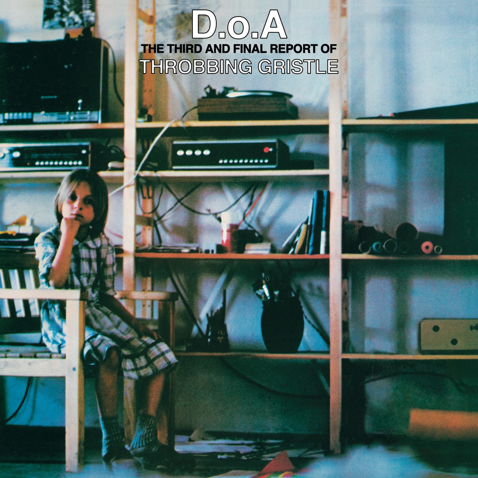 D.O.A. The Third And Final Report Of Throbbing Gristle (2CD) by Throbbing Gristle image
