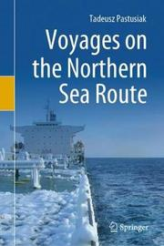 Voyages on the Northern Sea Route by Tadeusz Pastusiak