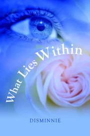What Lies Within by DISMINNIE