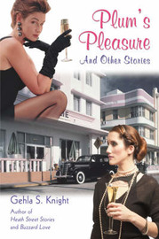 Plum's Pleasure: And Other Stories by Gehla S Knight