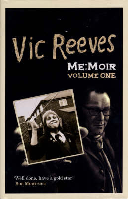 Me: Moir: Volume One 0-20 by Vic Reeves