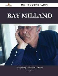 Ray Milland 177 Success Facts - Everything You Need to Know about Ray Milland by Johnny Nunez