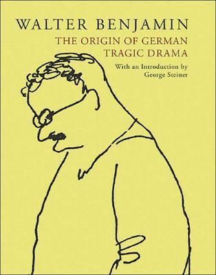 Origin of German Tragic Drama by Walter Benjamin image