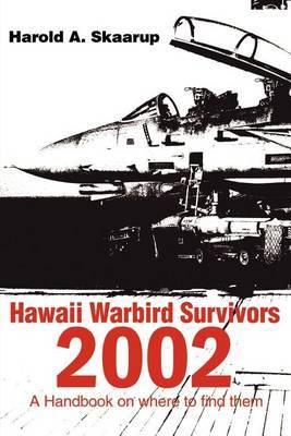 Hawaii Warbird Survivors 2002 by Harold A Skaarup