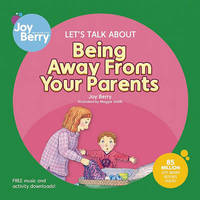 Let's Talk About Being Away from Your Parents by Joy Berry image