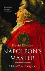 Napoleon's Master by David Lawday
