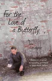 For the Love of a Butterfly by John Christopher
