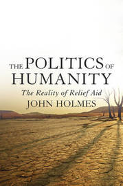 The Politics of Humanity by John Holmes