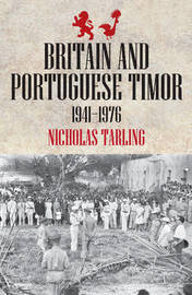 Britain & Portuguese Timor by Nicholas Tarling