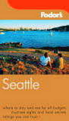 Seattle by Fodor's