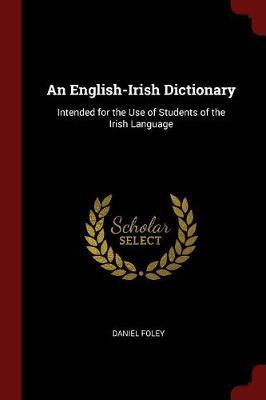 An English-Irish Dictionary by Daniel Foley image