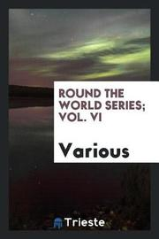 Round the World Series; Vol. VI by Various ~ image