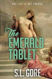 The Emerald Tablet by S L Gore