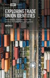 Exploring Trade Union Identities by Bob Smale