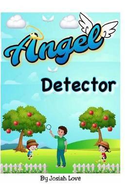 Angel Detector by Josiah Love