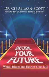 Decide Your Future by Allman-Scott