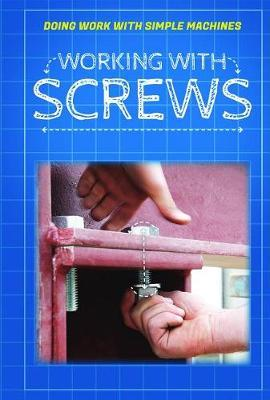 Working with Screws by Ronald Machut