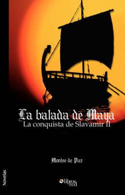 La Balada De Maya. La Conquista De Slavamir II by Montse de Paz image
