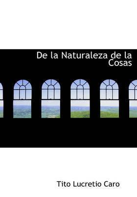 de La Naturaleza de La Cosas by Tito Lucretio Caro