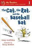 The Cat, the Rat, and the Baseball Bat by Andy Griffiths