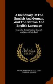 A Dictionary of the English and German, and the German and English Language by Joseph Leonhard Hilpert image