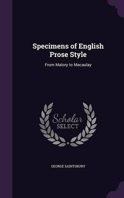 Specimens of English Prose Style by George Saintsbury