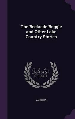 The Beckside Boggle and Other Lake Country Stories by Alice Rea image