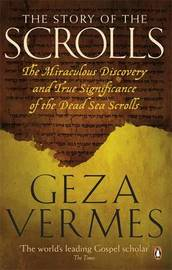 The Story of the Scrolls by Geza Vermes