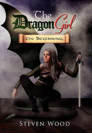 The Dragon Girl by Steven Wood