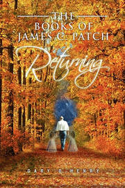 The Books of James C. Patch by Gary D. Henry