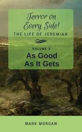 As Good as It Gets by Mark Timothy Morgan