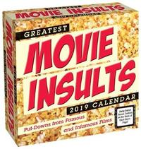 Greatest Movie Insults 2019 Day-to-Day Calendar by Andrews McMeel Publishing