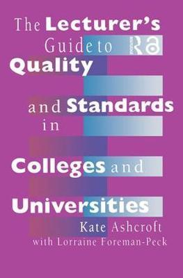 The Lecturer's Guide to Quality and Standards in Colleges and Universities by Kate Ashcroft image