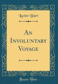 An Involuntary Voyage (Classic Reprint) by Lucien Biart image